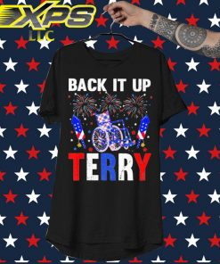Back it up Terry American Happy 4th of July shirt