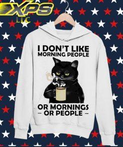 Black Cat I don't like Morning people or Mornings or people hoodie