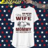 God Gifted me two titles wife and Mommy and I rock them both shirt