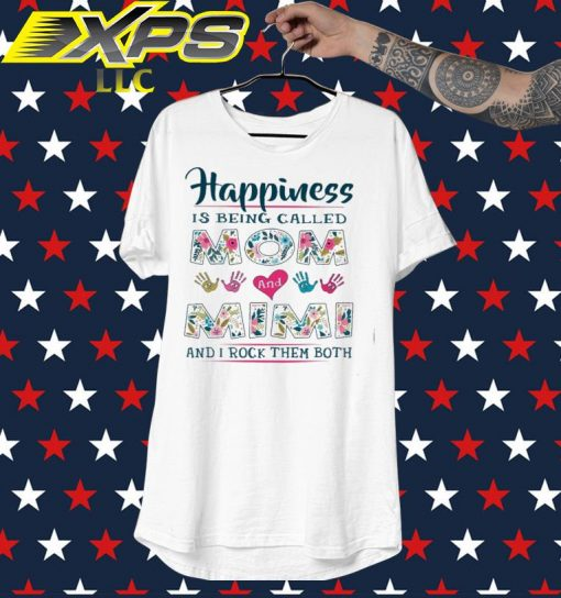 Happiness is being called Mom and Mimi and I rock them both shirt