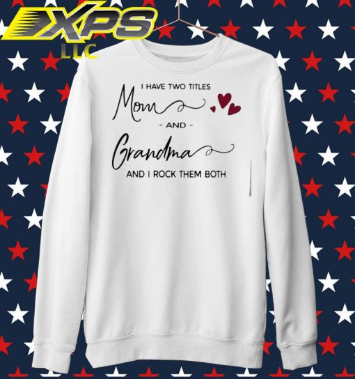 I have two titles Mom and Grandma and I rock them both sweater
