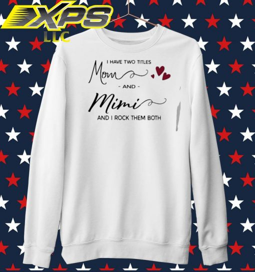 I have two titles Mom and Mimi and I rock them both sweater