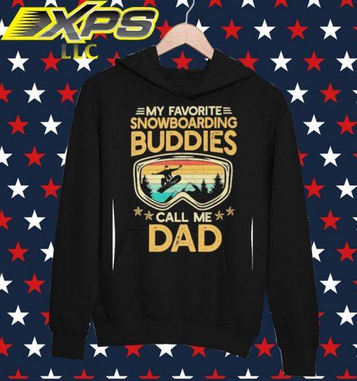 My favorite Snowboarding Buddies call me Dad vintage hoodie