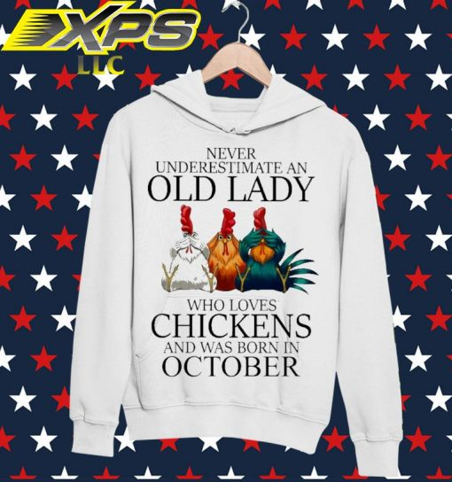 Never underestimate an Old Lady who loves Chickens and was born in October hoodie