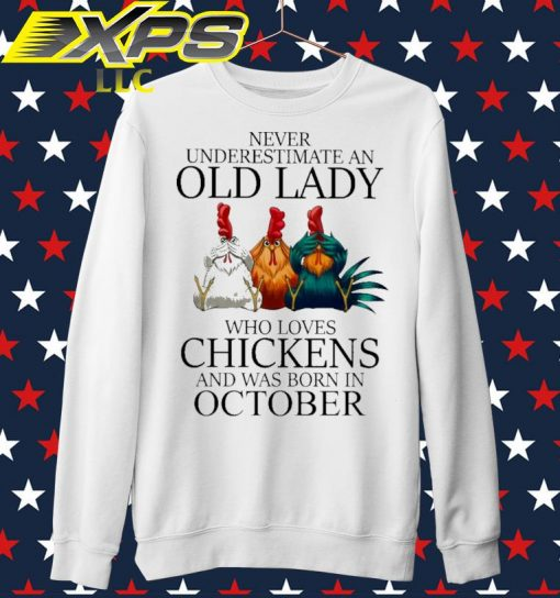 Never underestimate an Old Lady who loves Chickens and was born in October sweater