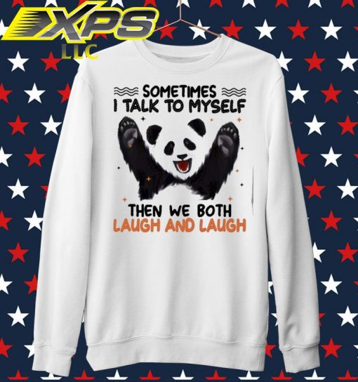 Panda sometimes I talk so myself then we both laugh and Laugh sweater