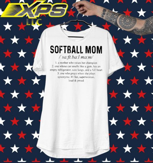 Softball Mom a Mother who raised her champion shirt