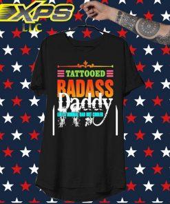 Tattooed Badass Daddy like a normal Dad but cooler shirt