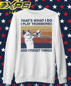 That's what I do I play Trombones and I forget things vintage sweater