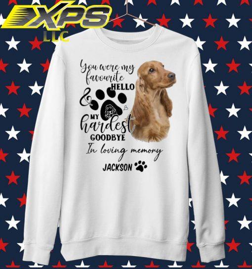 You were my Favorite hello my hardest Goodbye in loving memory Jackson sweater